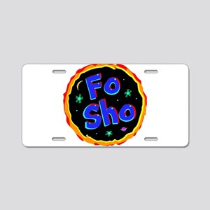 fo sho Aluminum License Plate